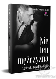 Nie ten mężczyzna - Agnieszka Kowalska-Bojar