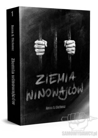 Ziemia Winowajców - Anna S. Cichosz